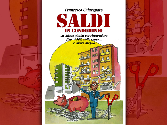 Francesco Chiavegato, Saldi in Condominio