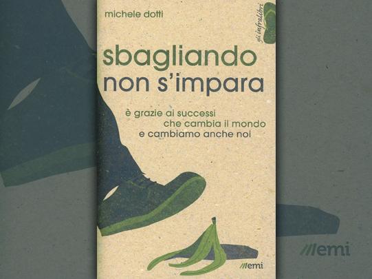 Michele Dotti, Sbagliando non s'impara