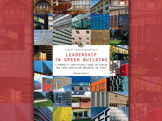 Giuliano dall'Ò cura il volume Leadership in Green Building
