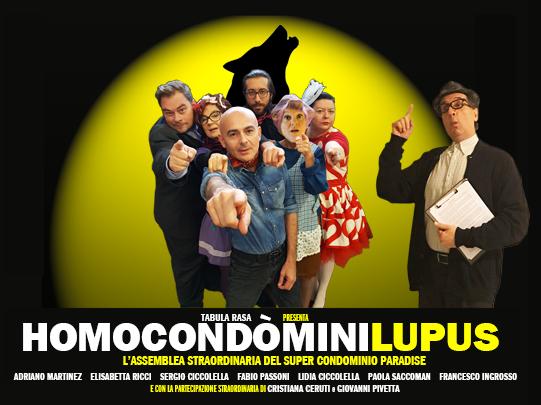 Locandina spettacolo teatrale Homo Condòmini Lupus, l'assemblea più pazza del mondo