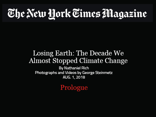 "The New York Times Magazine Climate Change Investigation ""Losing Earth"", prologue"